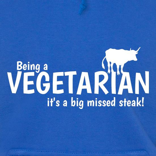 Being a vegetarian - it's a big missed steak! Hoodies