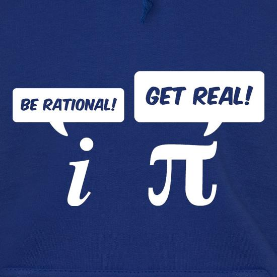 Be Rational Get Real Hoodies