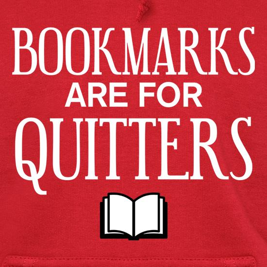 Bookmarks Are For Quitters Hoodies