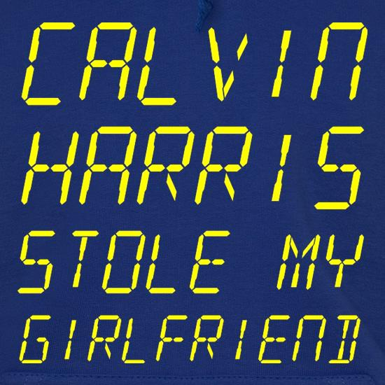 Calvin Harris Stole My Girlfriend Hoodies