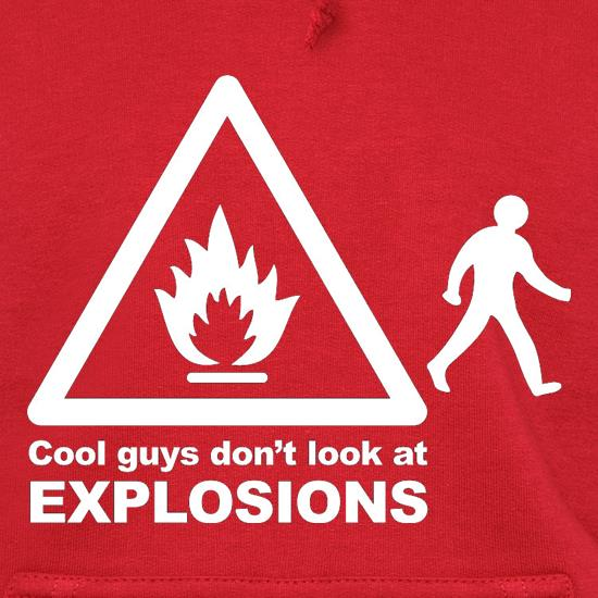 Cool Guys Don't Look At Explosions Hoodies