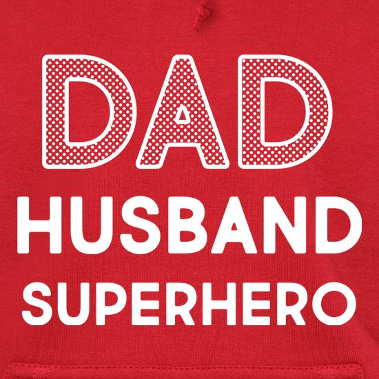 Dad, Husband, Superhero Hoodies