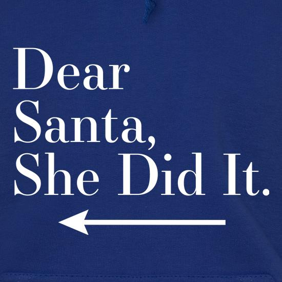 Dear Santa, She Did It (Left Arrow) Hoodies