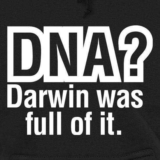 DNA Darwin Was Full Of It Hoodies