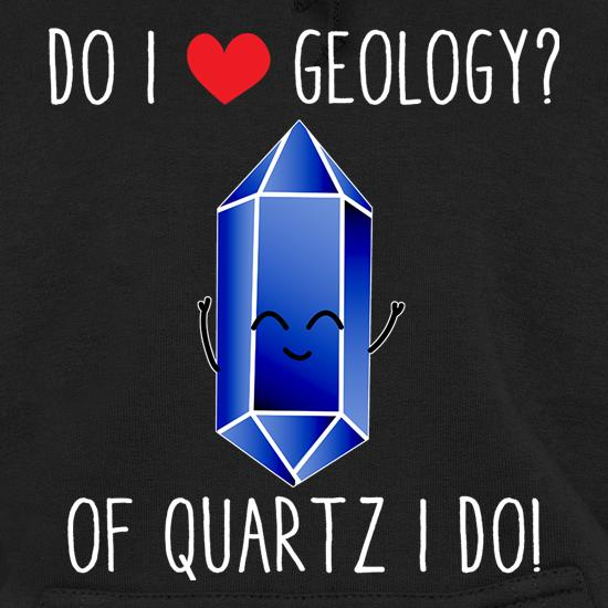 Do I Love Geology? Hoodies