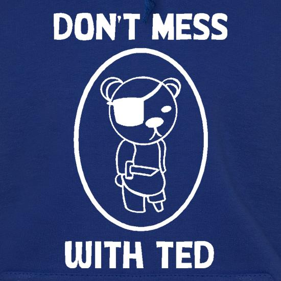 Don't mess with ted Hoodies