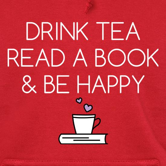 Drink Tea, Read a Book & Be Happy Hoodies