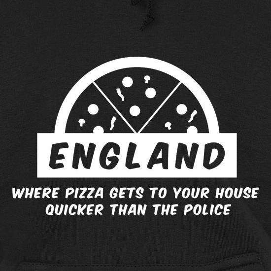 England Where Pizza Gets To Your House Quicker Than The Police Hoodies