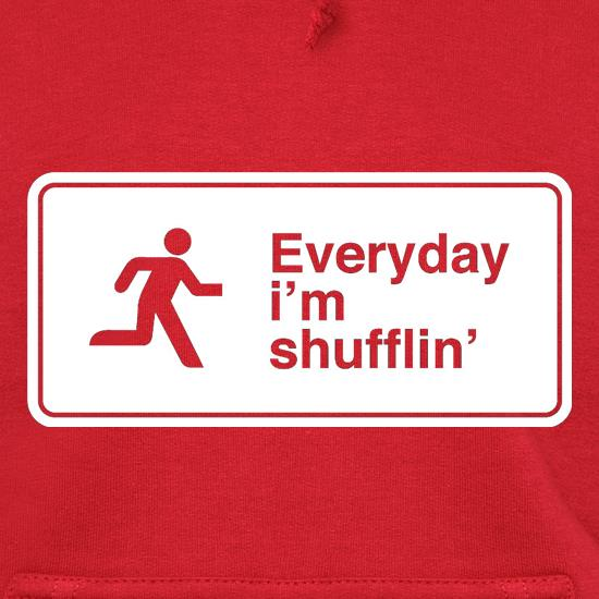Everyday I'm Shufflin' Hoodies