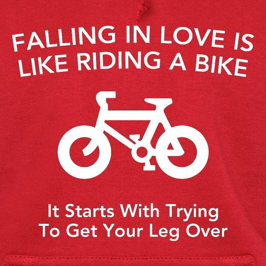 Falling In Love Is Like Riding A Bike It Starts With Trying To Get Your Leg Over Hoodies