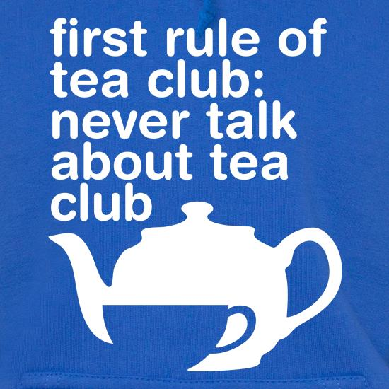 First Rule Of Tea Club Hoodies