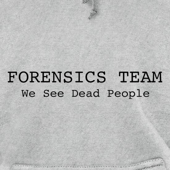 Forensics Team We See Dead People Hoodies
