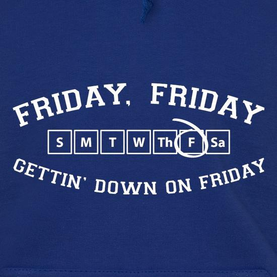 Friday Friday Gettin' Down On Friday Hoodies