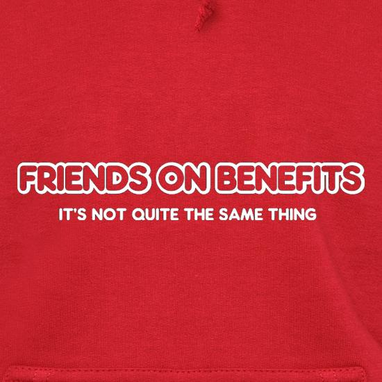 Friends On Benefits It's Not Quite The Same Thing Hoodies