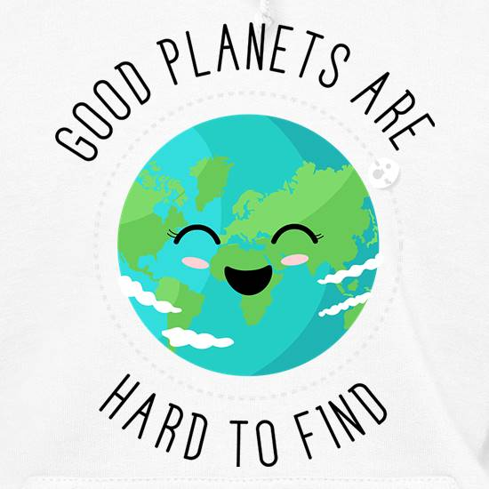Good Planets Are Hard To Find Hoodies