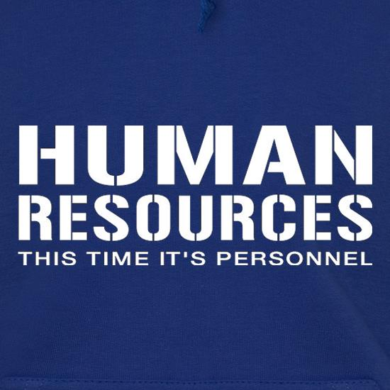 Human Resources This Time It's Personnel Hoodies