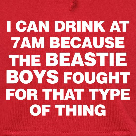 I Can Drink At 7am Because The Beastie Boys Fought For That Type Of Thing Hoodies