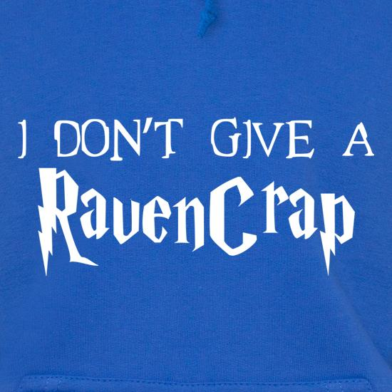 I Don't Give A RavenCrap Hoodies