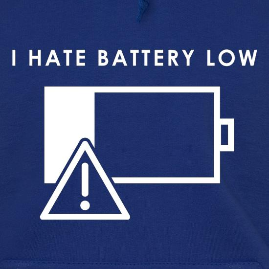 I Hate Battery Low Hoodies