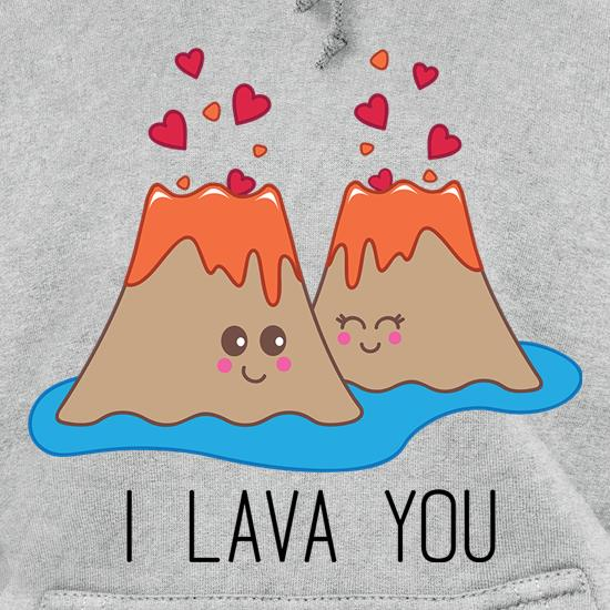 I Lava You Hoodies