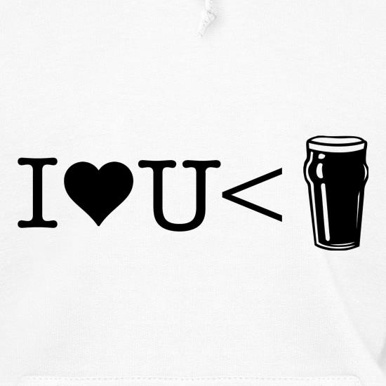 I love you less than beer Hoodies