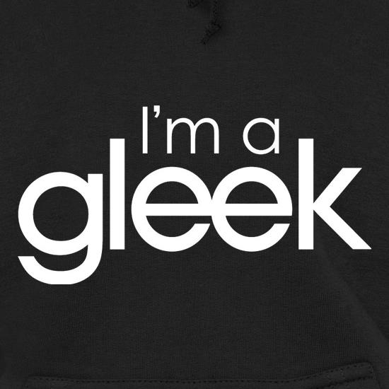 I'm A Gleek Hoodies