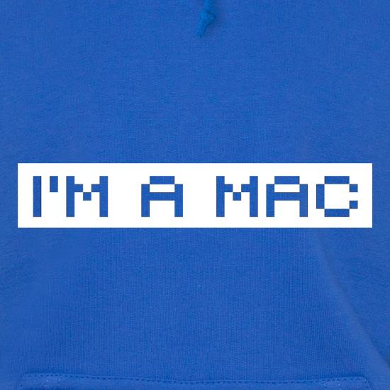 I'm A Mac Hoodies