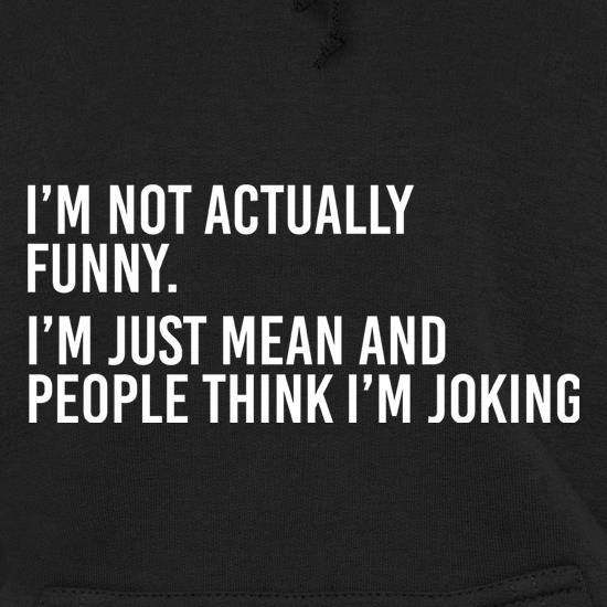 I'm Not Actually Funny Hoodies