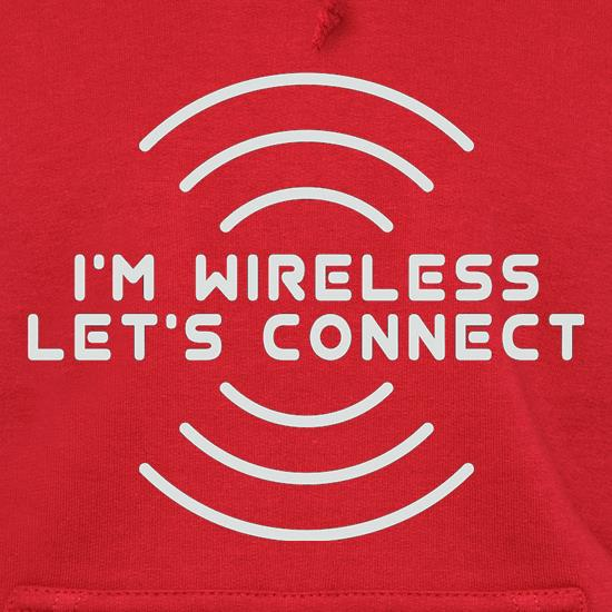 I'm Wireless Let's Connect Hoodies