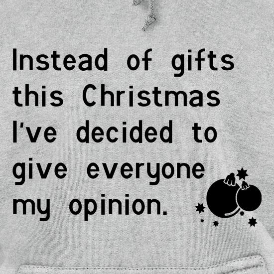 Instead of gifts this year, I've decided to give everyone my opinion Hoodies