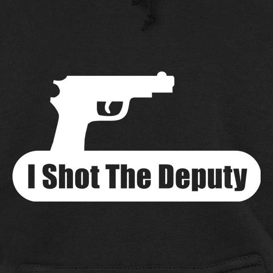 I Shot The Deputy Hoodies