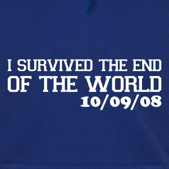 I Survived The End Of The World - 10/09/08 Hoodies