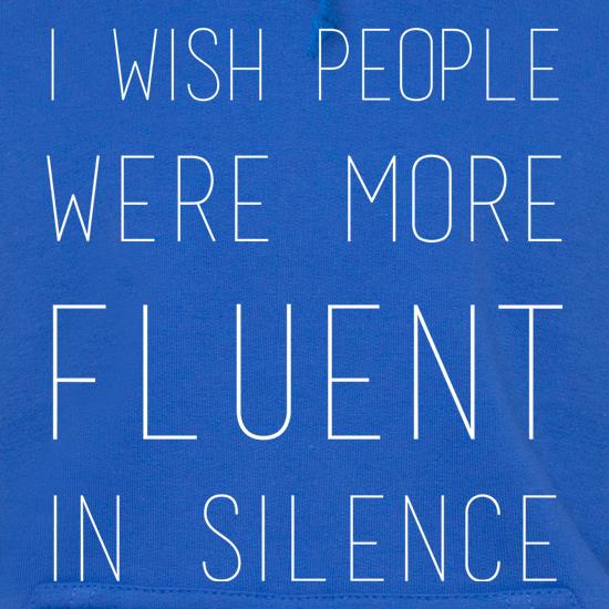 I Wish People Were More Fluent In Silence Hoodies