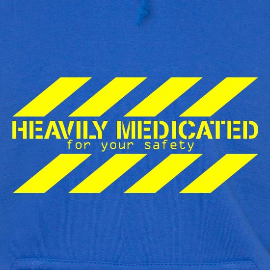 Heavily Medicated for your safety Hoodies