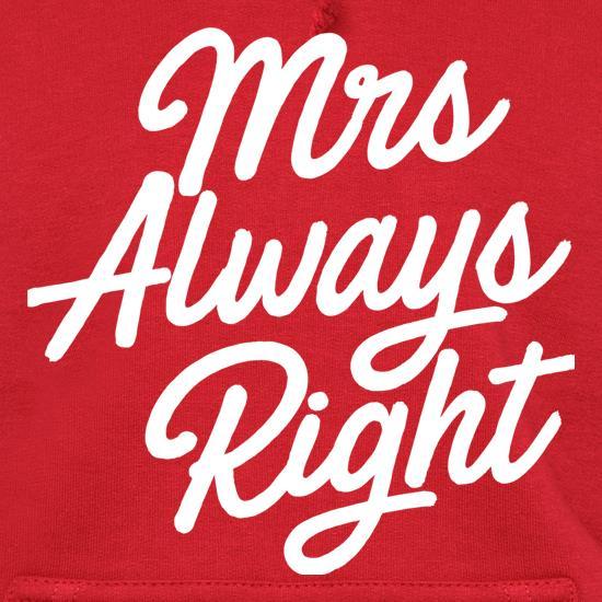 Mrs Always Right Hoodies