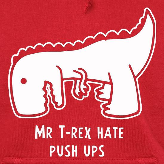 Mr T-Rex Hate Push Ups Hoodies