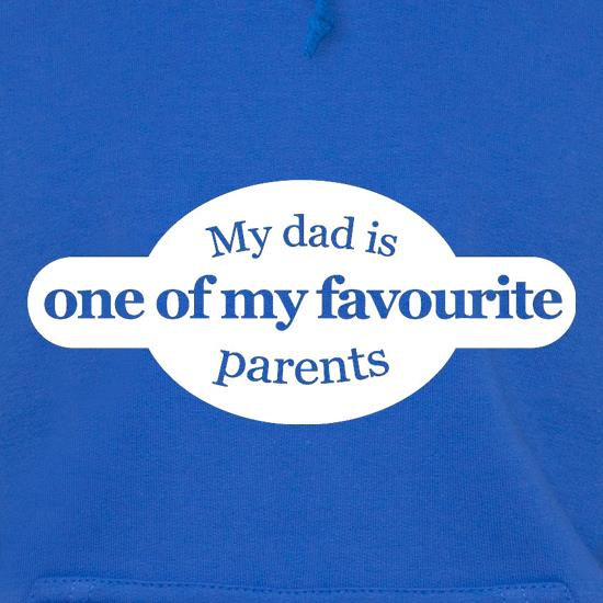My Dad Is One Of My Favourite Parents Hoodies