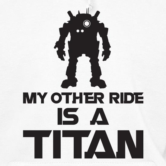 My Other Ride Is A Titan Hoodies