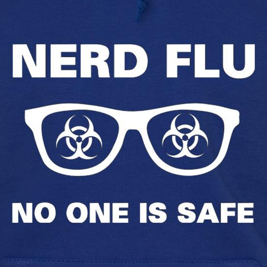 Nerd Flu No One Is Safe Hoodies