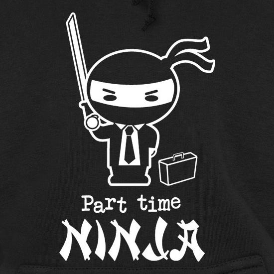 Part Time Ninja Hoodies