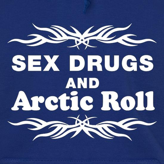 Sex Drugs And Arctic Roll Hoodies