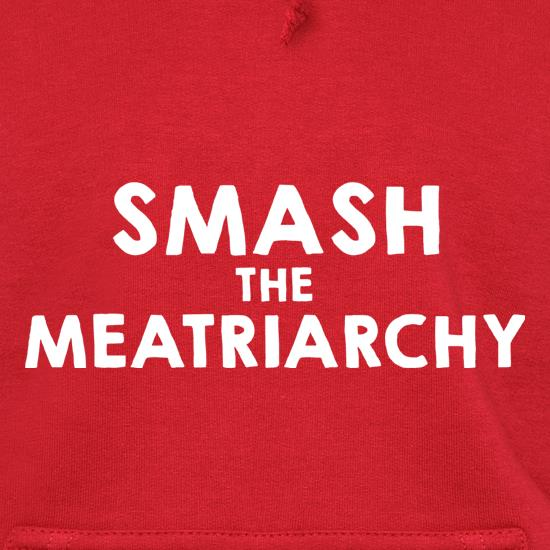 Smash The Meatriarchy Hoodies