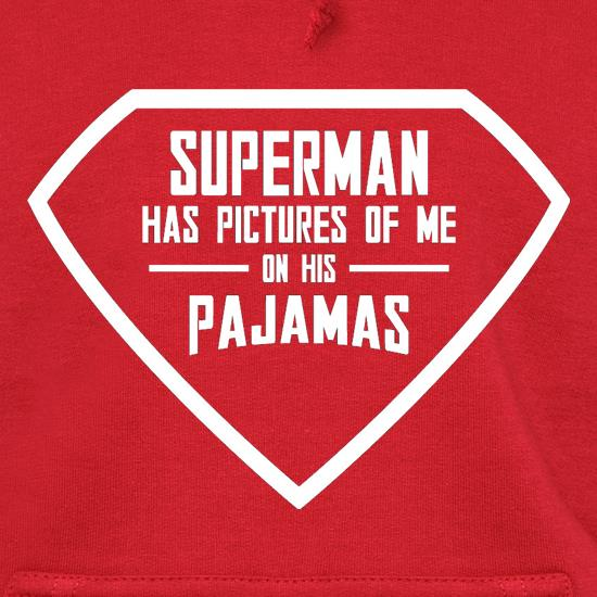 Superman Has Pictures Of Me On His Pajamas Hoodies