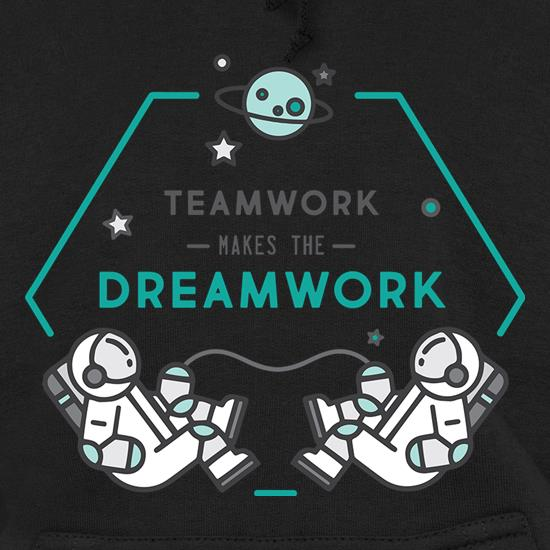 Team Work Makes The Dream Work Hoodies