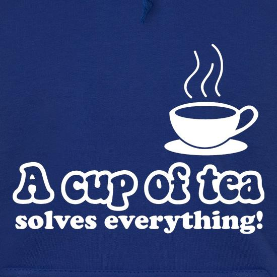 A Cup Of Tea Solves Everything Hoodies