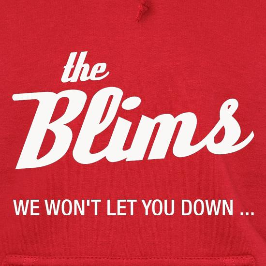 The Blims We Won't Let You Down Hoodies