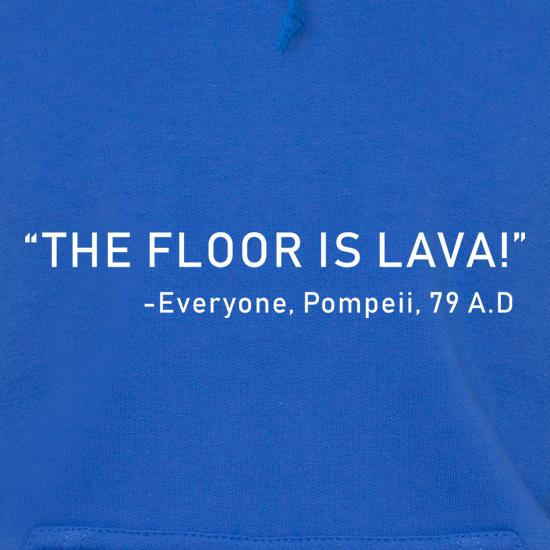 The Pompeii Floor Is Lava Hoodies
