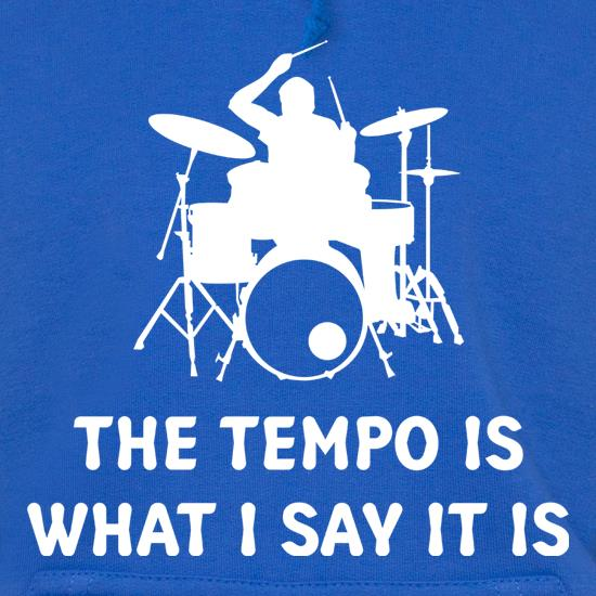 The Tempo Is What I Say It Is Hoodies