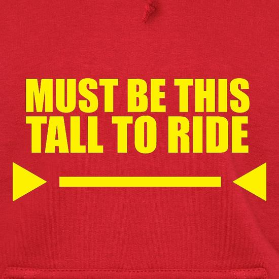 Must Be This Tall To Ride Hoodies