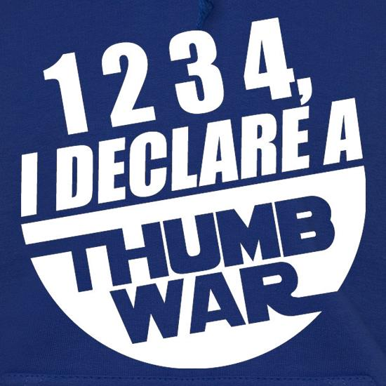 1234, I Declare A Thumb War Hoodies